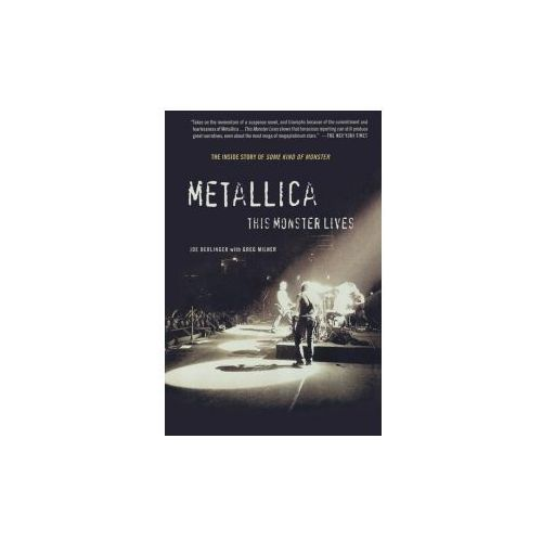 Metallica: This Monster Lives: The Inside Story of Some Kind of Monster (9780312333126)