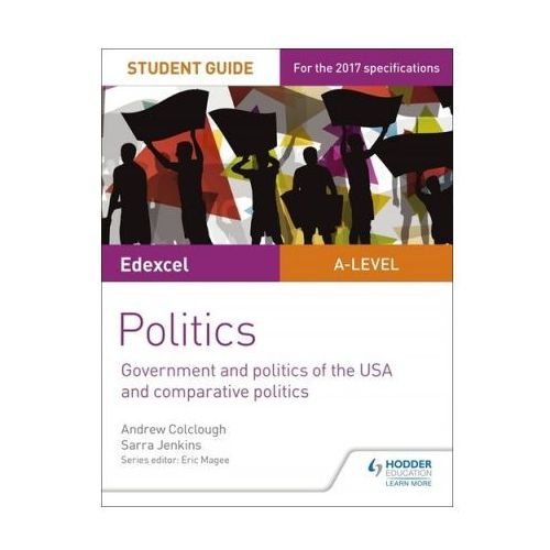 Edexcel A-level Politics Student Guide 4: Government and Politics of the USA (9781471892936)