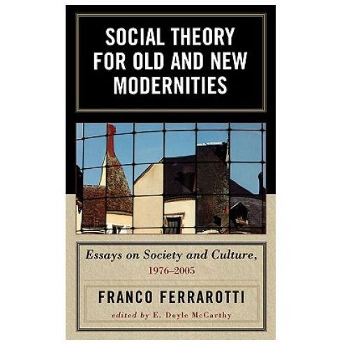 Social Theory for Old and New Modernities (9780739115091)