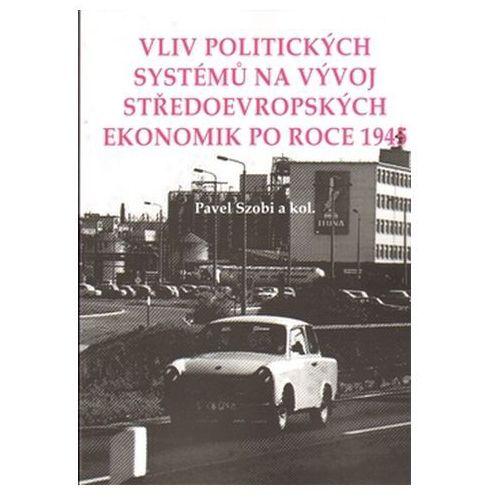 Vliv politických systémů na vývoj středoevropských ekonomik po roce 1945 Eva Doležalová