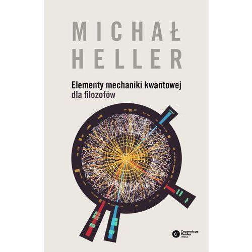 Elementy mechaniki kwantowej dla filozofów - Michał Heller - ebook