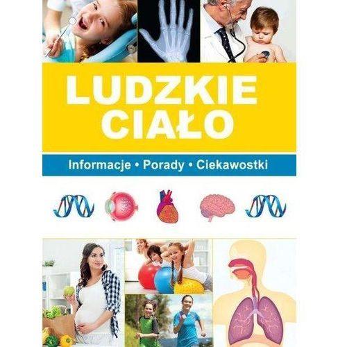 Ludzkie ciało, Informacje Porady Ciekawostki - PAULINA BRONIKOWSKA, SBM
