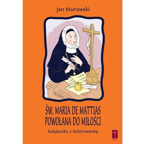 Św. Maria De Mattias. Powołana do Miłości. Książeczka i kolorowanka., Jan Murawski