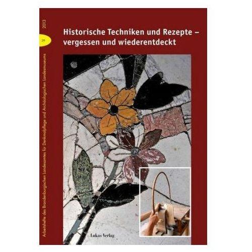 Historische Techniken und Rezepte - vergessen und wiederentdeckt Drachenberg, Thomas (9783867321792)