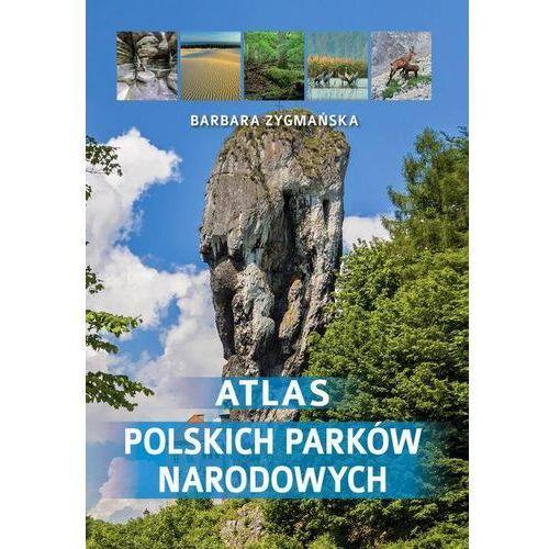 Atlas polskich parków narodowych - Barbara Zygmańska, Zygmańska Barbara