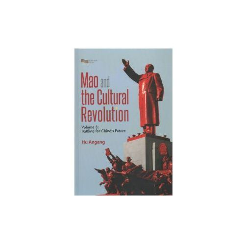 Mao and the Cultural Revolution (Volume 3)