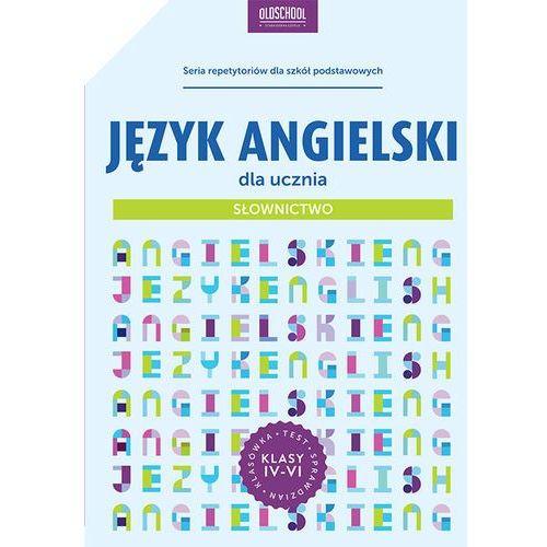 Język angielski dla ucznia. Słownictwo, oprawa miękka