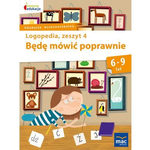 BĘDĘ MÓWIĆ POPRAWNIE ZESZYT 4 - Jolanta Góral-Półrola, Wydawnictwo Mac Edukacja