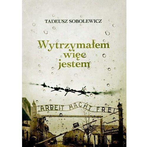 Wytrzymałem więc jestem, Tadeusz Sobolewicz