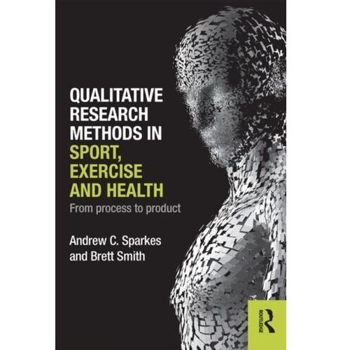 Qualitative Research Methods In Sport, Exercise And Health (9780415578356)