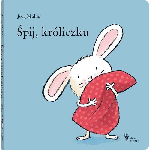 """Książka """"Śpij, króliczku"""" wydawnictwo Dwie Siostry 9788365341228 (2017)"""