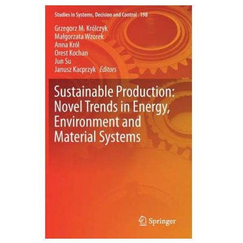 Sustainable Production: Novel Trends in Energy, Environment and Material Systems
