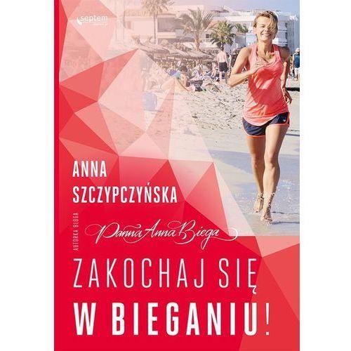 Zakochaj się w bieganiu -, Anna Szczypczyńska