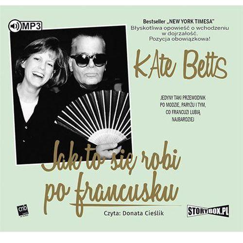 Jak to się robi po francusku [Betts Kate] (2018)
