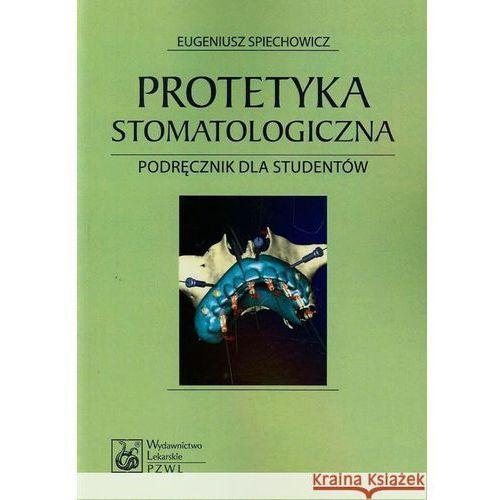 Protetyka stomatologiczna. Podręcznik dla studentów (9788320046700)