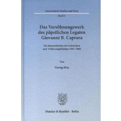Das Versöhnungswerk des päpstlichen Legaten Giovanni B. Caprara. (9783428138487)