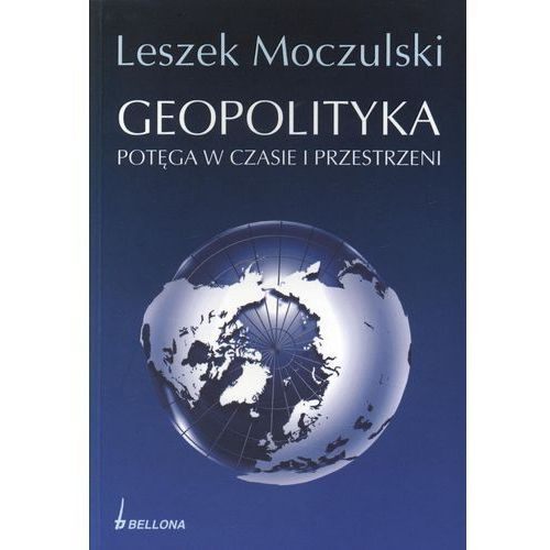 Geopolityka. Potęga w czasie i przestrzeni, Bellona
