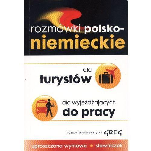 ROZMÓWKI POLSKO - NIEMIECKIE DLA TURYSTÓW, DLA WYJEŻDŻAJĄCYCH DO PRACY (256 str.)