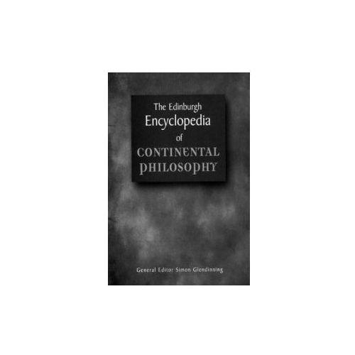 Edinburgh Encyclopaedia of Continental Philosophy (9780748607839)