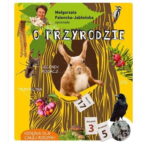 Małgorzata Falencka Jabłońska opowiada o przyrodzie (9788377632581)
