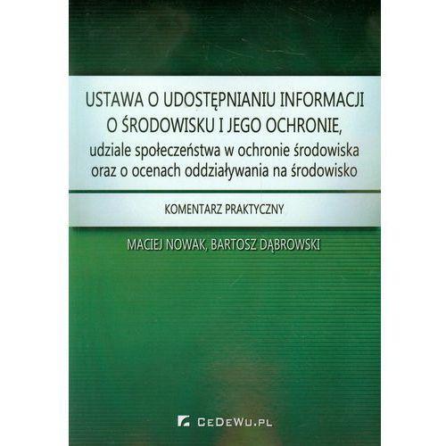 Ustawa o udostępnianiu informacji o środowisku i jego ochronie, udziale społeczeństwa w ochronie środowiska oraz o ocenach oddziaływania na środowisko, oprawa miękka