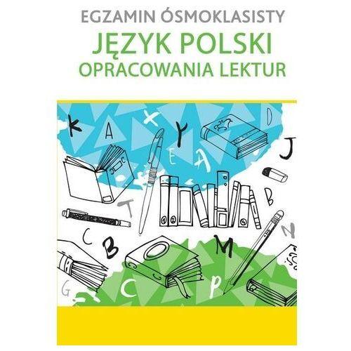 Egzamin ósmoklasisty. Język polski. Opracowania lektur (9788328052390)