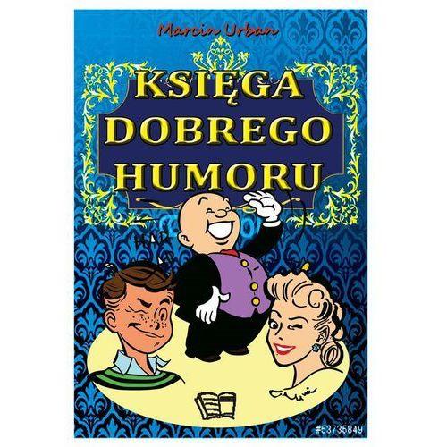 Księga Dobrego Humoru - Wysyłka od 3,99 - porównuj ceny z wysyłką, oprawa miękka