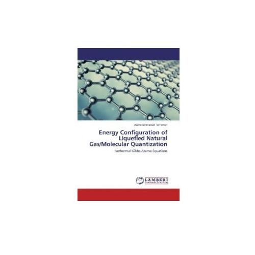 Energy Configuration of Liquefied Natural Gas/Molecular Quantization (9786202005791)