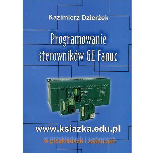 Programowanie sterowników GE Fanuc w przykładach i zadaniach (2007)