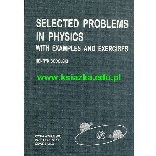 Selected problems in physics with examples and exercises (2007)