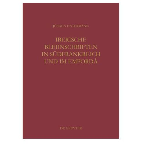 Iberische Bleiinschriften in Sudfrankreich Und Im Emporda, Jurgen Untermann
