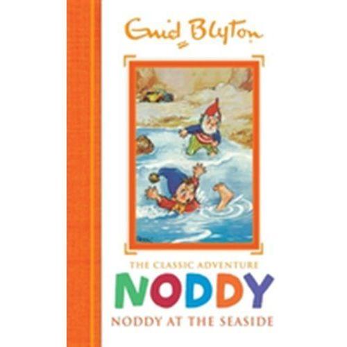 Noddy Classic Storybooks: Noddy at the Seaside (9781444933567)