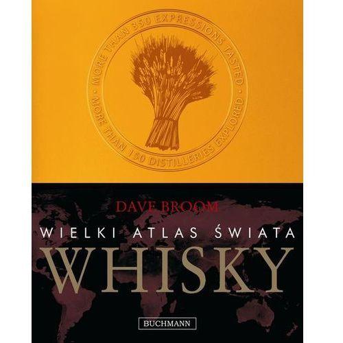 Wielki atlas świata whisky, książka z ISBN: 9788376701400