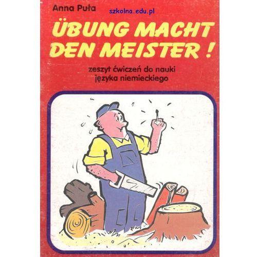 Übung macht den Meister. Zeszyt ćwiczeń do nauki języka niemieckiego, oprawa miękka