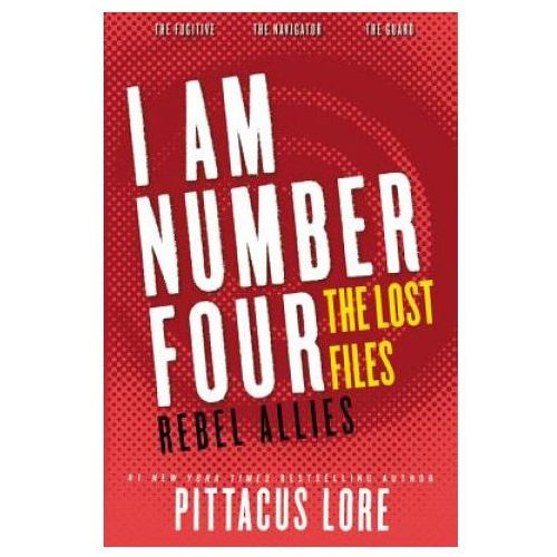 I Am Number Four: The Lost Files: Rebel Allies