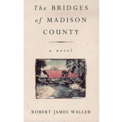 The Bridges of Madison County, Robert James Waller