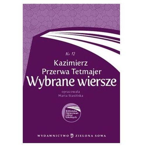 Kazimierz Przerwa Tetmajer. Wybrane wiersze Nr.12 Kazimierz Przerwa Tetmajer