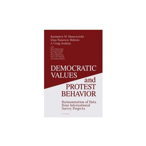 Democratic Values and Protest Behavior Harmonization of Data from International Survey Projects (9788376831268)