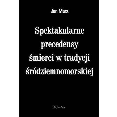Spektakularne precedensy śmierci w tradycji śródziemnomorskiej (1175 str.)