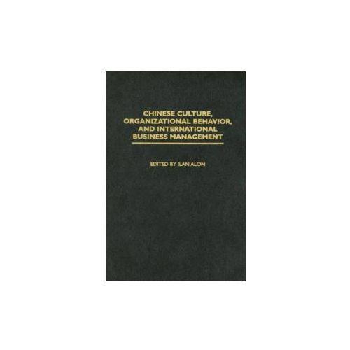 Chinese Culture, Organizational Behavior, and International Business Management