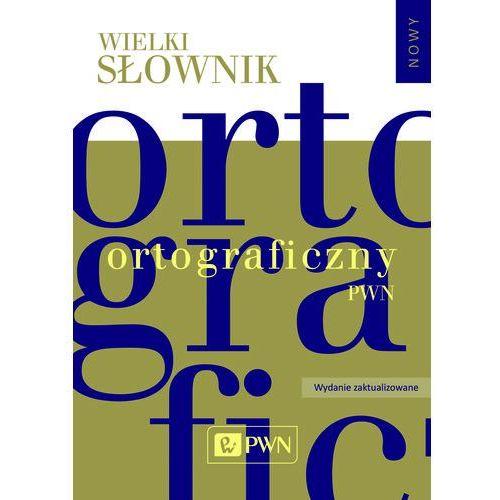 Wielki słownik ortograficzny PWN z zasadami pisowni i interpunkcji. - Praca zbiorowa (9788301184322)