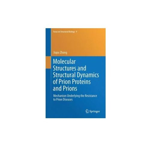 Molecular Structures and Structural Dynamics of Prion Proteins and Prions (9789401773171)