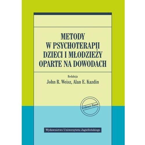 Metody w psychoterapii dzieci i młodzieży oparte na dowodach - praca zbiorowa