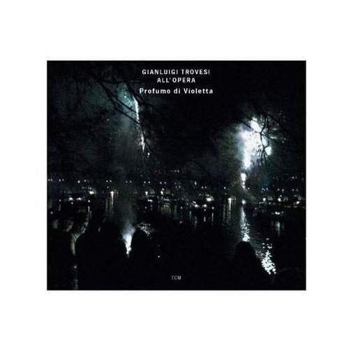 PROFUMO DI VIOLETTA (TROVESI ALL'OPERA) - Gianluigi Trovesi (Płyta CD) (0602517731240)