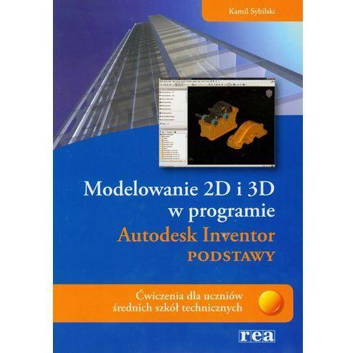 Modelowanie 2D i 3D w programie Autodesk Inventor Podstawy, REA