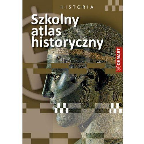 Szkolny atlas historyczny - Praca zbiorowa, oprawa miękka