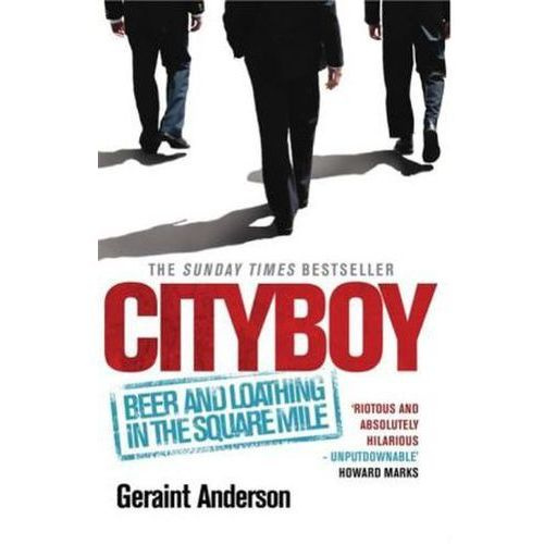 Cityboy Beer and Loathing in the Square Mile, Geraint Anderson