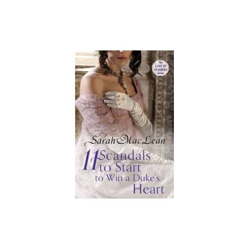 Eleven Scandals to Start to Win a Duke´s Heart (9780749959708)