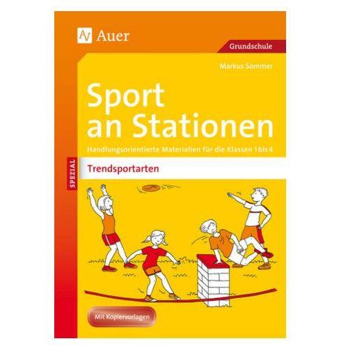 Sport an Stationen SPEZIAL - Trendsportarten 1-4 Sommer, Markus