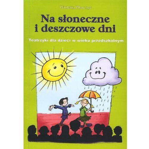 Na słoneczne i deszczowe dni. Teatrzyki dla dzieci w wieku przedszkolnym
